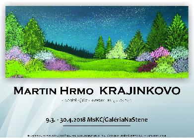 09.03.-30.04.2018: Martin Hrmo KRAJINKOVO