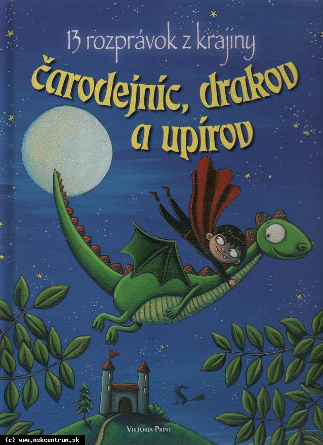 13 rozprávok z krajiny čarodejníc, drakov a upírov