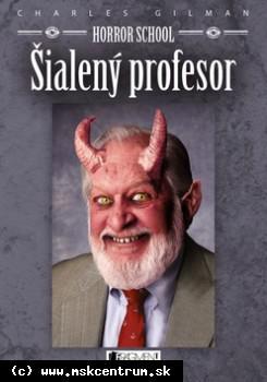 Charles Gilman - Šialený profesor