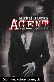 Michal Havran - Agent s pasom diplomata