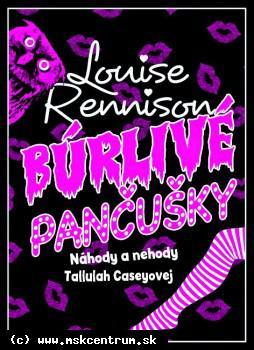 Louise Rennison : Búrlivé pančušky (Náhody a nehody Tallulah Caseyovej 1)