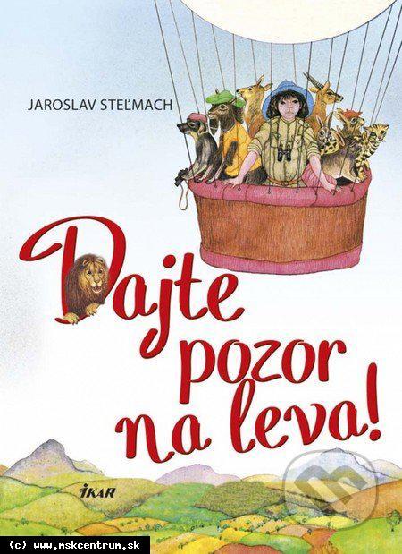Jaroslav Steľmach : Dajte pozor na leva