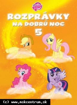 Rozprávky na dobrú noc 5 - My Little Pony