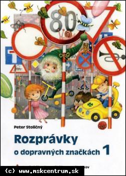 Peter Stoličný - Rozprávky o dopravných značkách 1