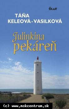 Táňa Keleová-Vasilková : Julinkina pekáreň