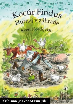 Sven Nordqvist - Kocúr Findus. Hurhaj v záhrade.