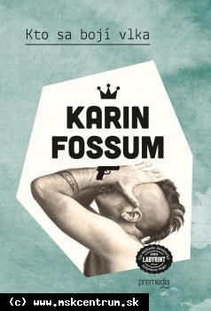 Karin Fossum - Kto sa bojí vlka