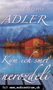 Elizabeth Adler - Kým ich smrť nerozdelí