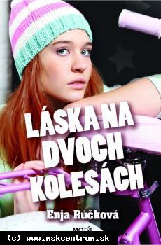 Enja Rúčková : Láska na dvoch kolesách