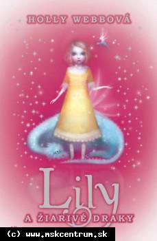 Holly Webbová : Lily a žiarivé draky