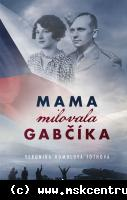 Veronika Homolová - Mama milovala Gabčíka