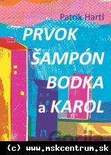Patrik Hartl - Prvok, Šampón, Bodka a Karol