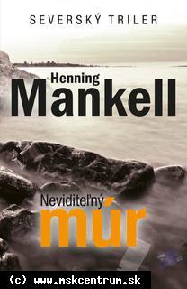 Henning Mankell - Neviditeľný múr