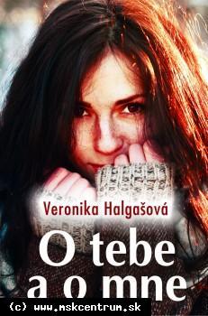 Veronika Halgašová - O tebe a o mne