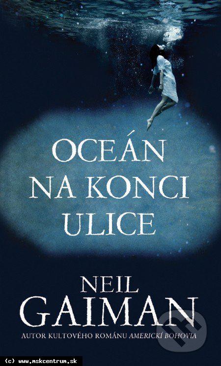 Neil Gaiman : Oceán na konci ulice