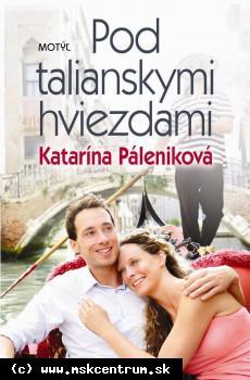 Katarína Páleníková - Pod talianskymi hviezdami