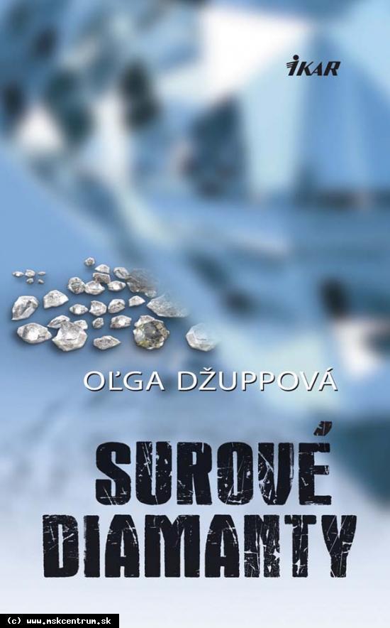 Oľga Džuppová - Surové diamanty