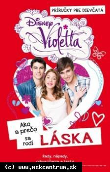 Violetta : Ako a prečo sa rodí láska