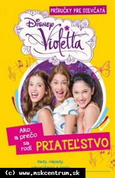 Violetta :Ako a prečo sa rodí priateľstvo