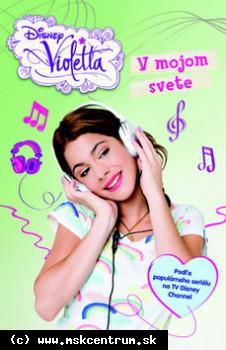 Violetta 1 : V mojom svete