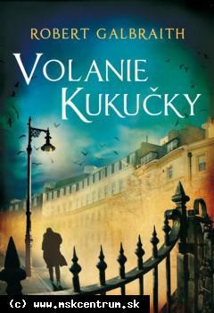 Robert Galbraith - pseudonym J. K. Rowlingovej : Volanie kukučky
