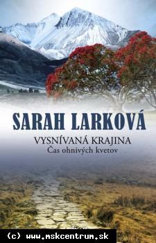 Sarah Larková - Vysnívaná krajina. Čas ohnivých kvetov.