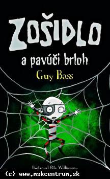Guy Bass - Zošidlo a pavúčí brloh